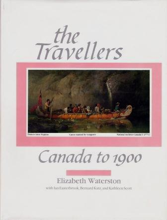 Elizabeth Waterston: The Travellers: Canada to 1900
