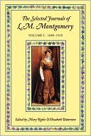 The Journals of L M Montgomery: Volume 1