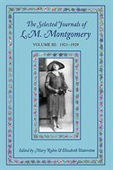 The Journals of L M Montgomery: Volume 3